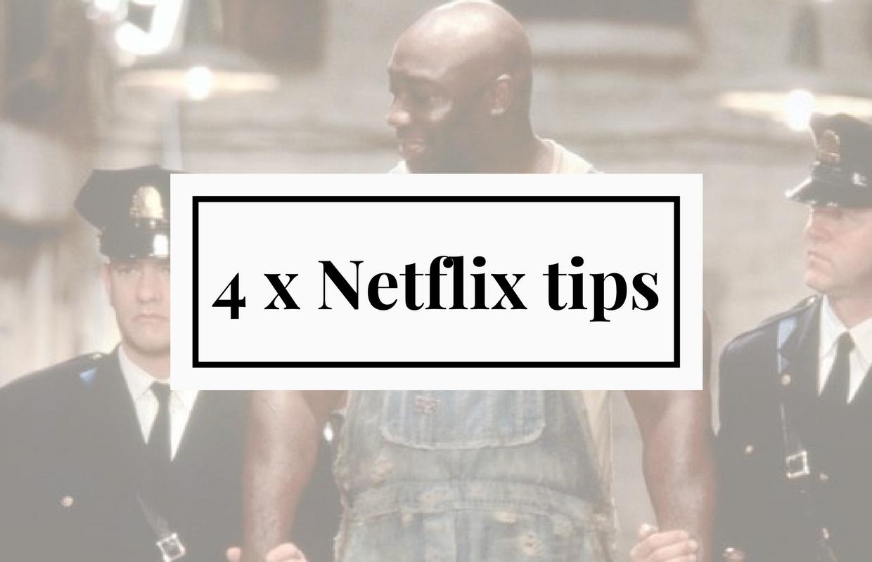 4 x Netflix tips