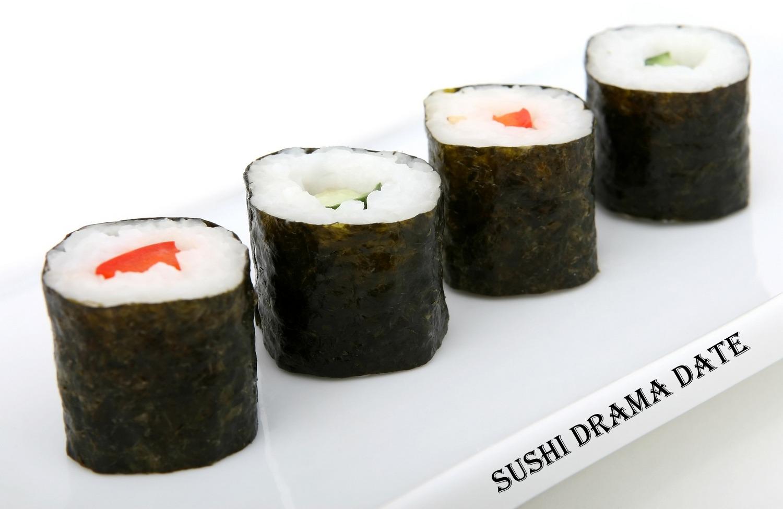 Sushi Drama Date