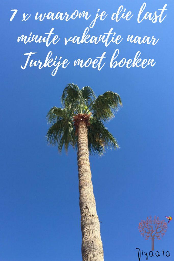 7 x waarom je die last minute vakantie naar Turkije moet boeken